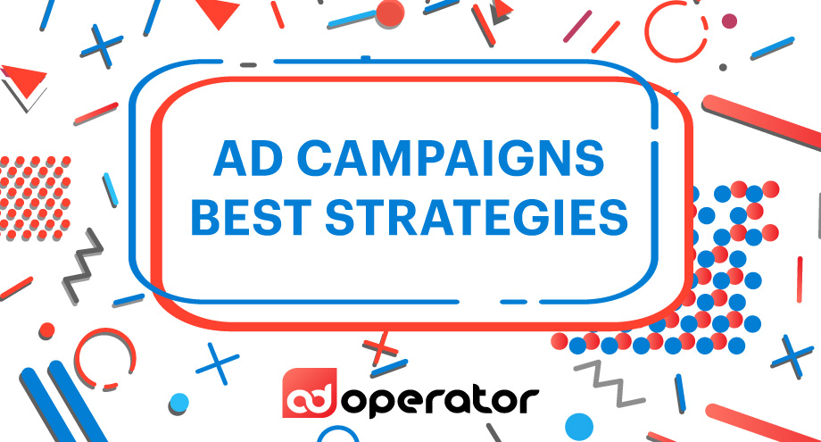 Best Strategies for Advertising Campaigns