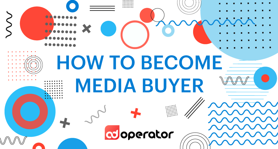 How to become a media buyer?